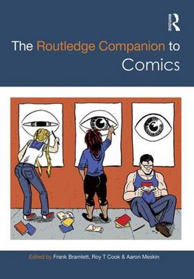 The Routledge Companion to Comics - Frank Bramlett