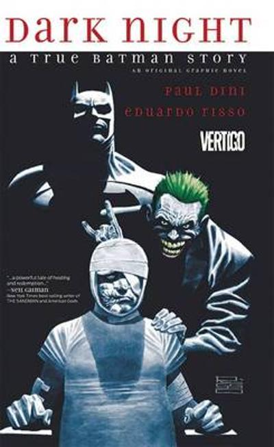 Dark Night A True Batman Story - Paul Dini