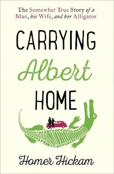 Carrying Albert home - Homer Hickham