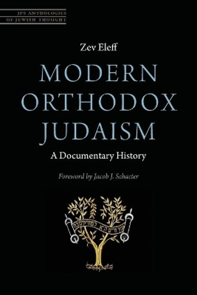 Modern Orthodox Judaism: A Documentary History - Zev Eleff