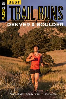 Best Trail Runs Denver, Boulder & Colorado Springs - Adam Chase