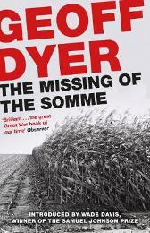 The Missing of the Somme - Geoff Dyer Wade Davis
