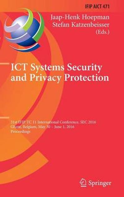 ICT Systems Security and Privacy Protection - Jaap-Henk Hoepman