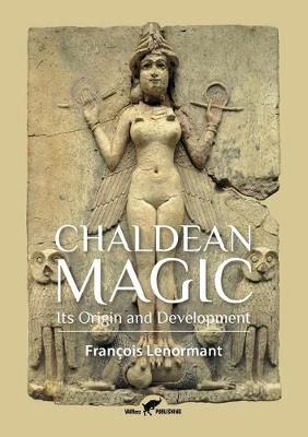 Chaldean Magic - Professor Francois Lenormant