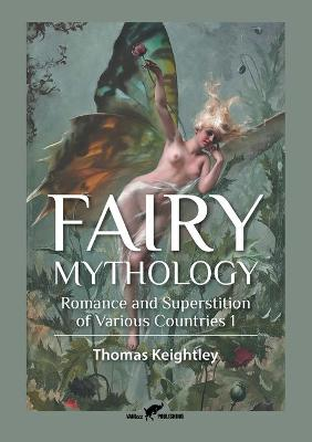 Fairy Mythology 1 - Thomas Keightley