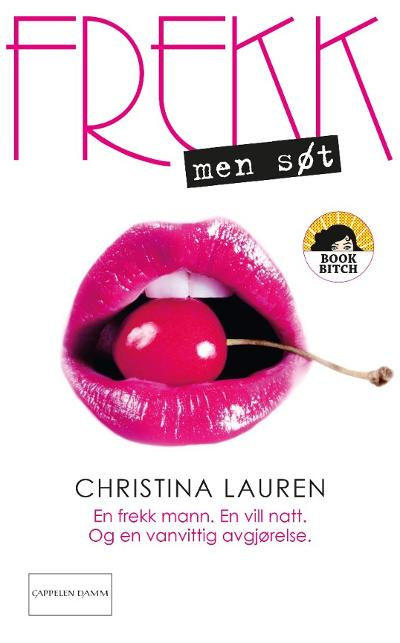 Frekk, men søt - Christina Lauren