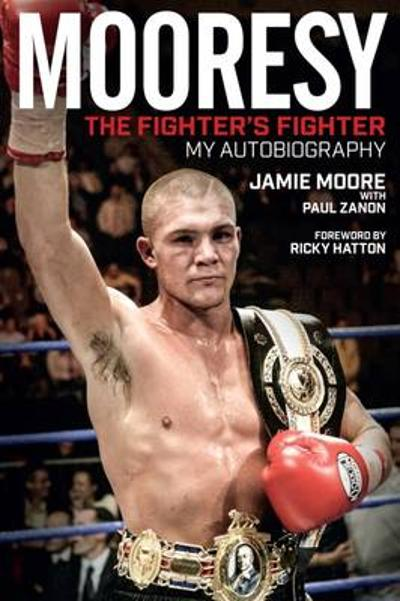 Mooresy - The Fighters' Fighter - Jamie Moore