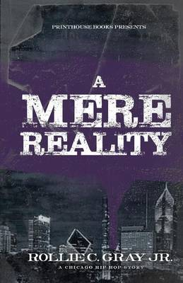 A Mere Reality - Jr Rollie C Gray