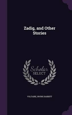 Zadig, and Other Stories - Voltaire