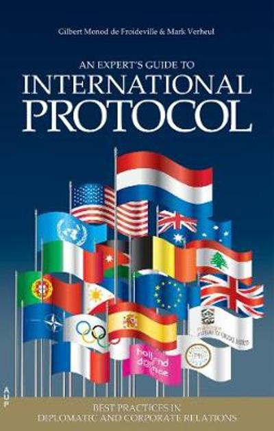 An Experts' Guide to International Protocol - Gilbert Monod de Froideville
