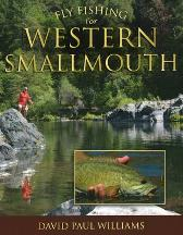 Fly Fishing for Western Smallmouth - David Paul Williams