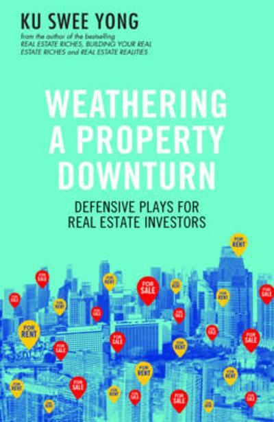 Weathering a Property Downturn - Ku Swee Yong