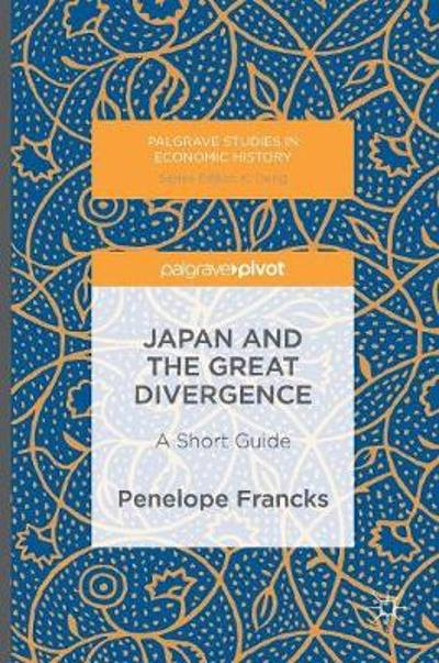 Japan and the Great Divergence - Penelope Francks