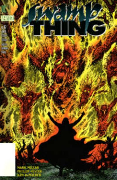 Swamp Thing Vol. 3 Trial By Fire - Mark Millar