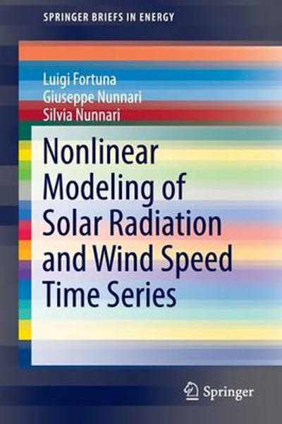 Nonlinear Modeling of Solar Radiation and Wind Speed Time Series - Luigi Fortuna