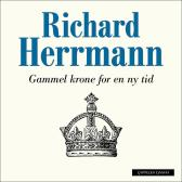 Gammel krone for en ny tid - Richard Herrmann Richard Herrmann
