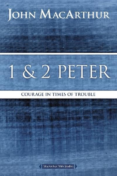1 and 2 Peter - John F. MacArthur