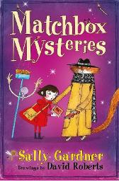 The Fairy Detective Agency: The Matchbox Mysteries - Sally Gardner David Roberts
