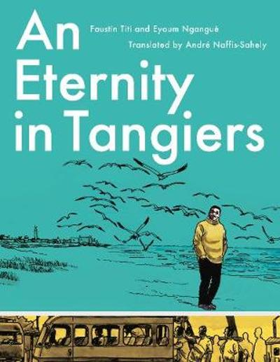 An Eternity in Tangiers - Titi Faustin