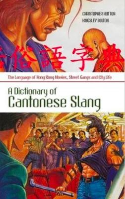 A Dictionary of Cantonese Slang - Christopher Hutton