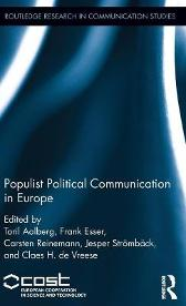Populist Political Communication in Europe - Toril Aalberg Frank Esser Carsten Reinemann Professor Jesper Stromback Claes H. De Vreese
