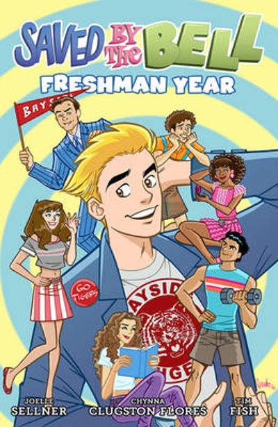Saved By The Bell: Freshman Year - Joelle Sellner
