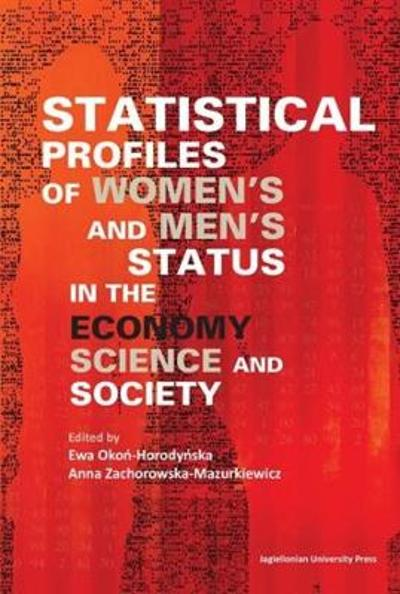 Statistical Profiles of Women`s and Men`s Status in the Economy, Science and Society - Ewa Okon-horodynska