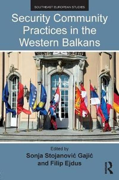 Security Community Practices in the Western Balkans - Sonja Stojanovic Gajic