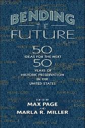 Bending the Future - Max Page Marla R. Miller