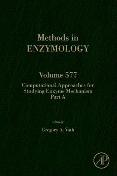 Computational Approaches for Studying Enzyme Mechanism Part A - Gregory Voth