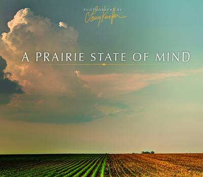 A Prairie State of Mind - Larry Kanfer