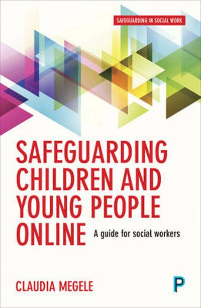 Safeguarding children and young people online - Claudia Megele