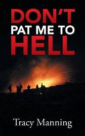 Don't Pat Me to Hell - Tracy Manning