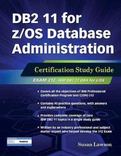 DB2 11 for z/OS Database Administration - Susan Lawson