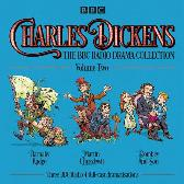 Charles Dickens: The BBC Radio Drama Collection: Volume Two - Charles Dickens Alex Jennings Full Cast Robert Glenister Simon Cadell