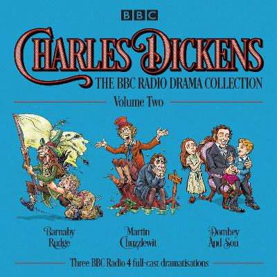 Charles Dickens: The BBC Radio Drama Collection: Volume Two - Charles Dickens