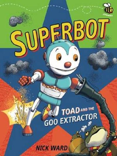 Superbot: Toad and the Goo Extractor - Nick Ward