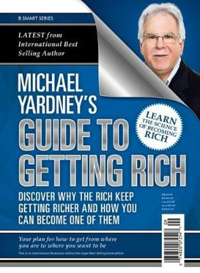 Michael Yardney's Guide to Getting Rich - Michael Yardney
