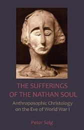 The Sufferings of the Nathan Soul - Peter Selg MATTHEW BARTON