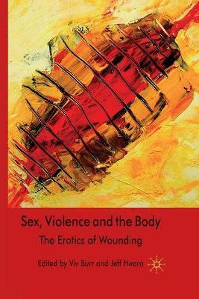 Sex, Violence and the Body - V. Burr