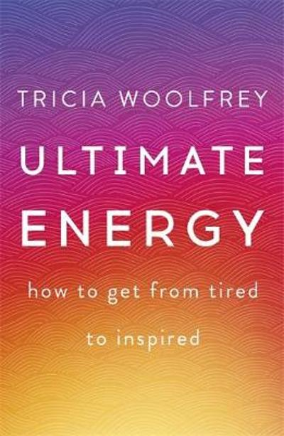 Ultimate Energy - Tricia Woolfrey