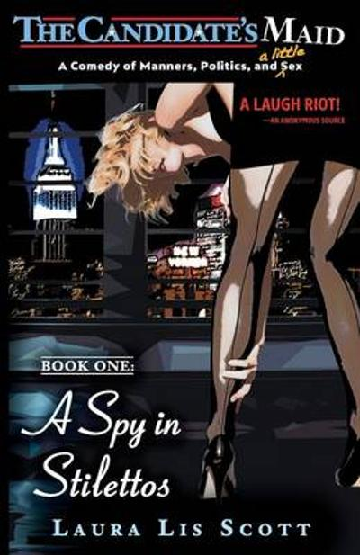 A Spy in Stilettos - Laura Lis Scott