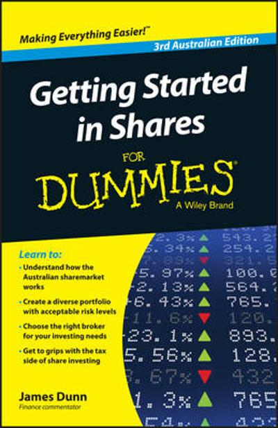Getting Started in Shares For Dummies Australia - James Dunn