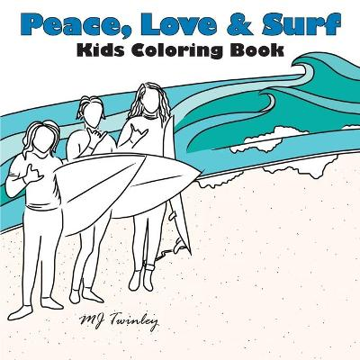 Peace, Love & Surf - Kids Coloring Book - Mj Twinley
