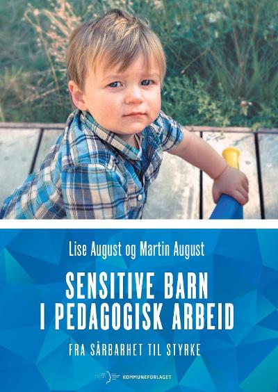 Sensitive barn i pedagogisk arbeid - Lise August