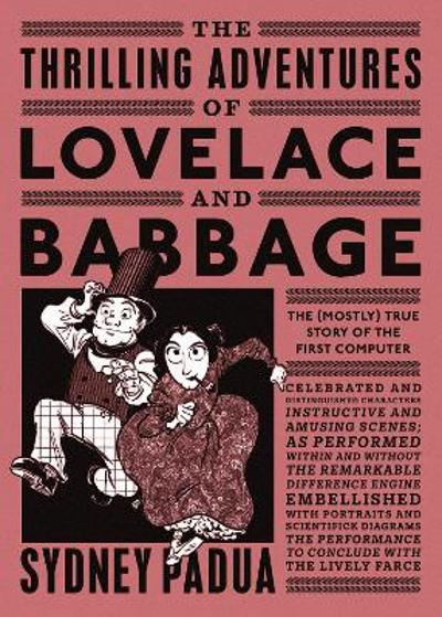 The Thrilling Adventures of Lovelace and Babbage - Sydney Padua