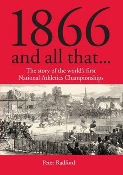 1866 and All That... - Peter Radford