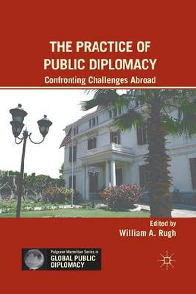 The Practice of Public Diplomacy - W. Rugh