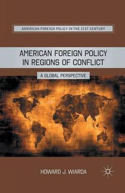 American Foreign Policy in Regions of Conflict - Howard J. Wiarda