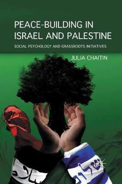 Peace-building in Israel and Palestine - Julia Chaitin